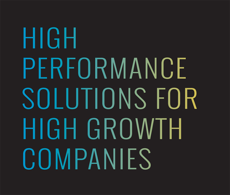 Hight performance solutions for high growth companies